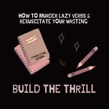 Fiction writing how to revamp your writing to use more exciting verbs; update boring verbs; build the thrill